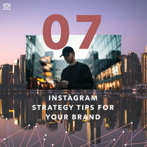 7 Instagram Strategy Tips