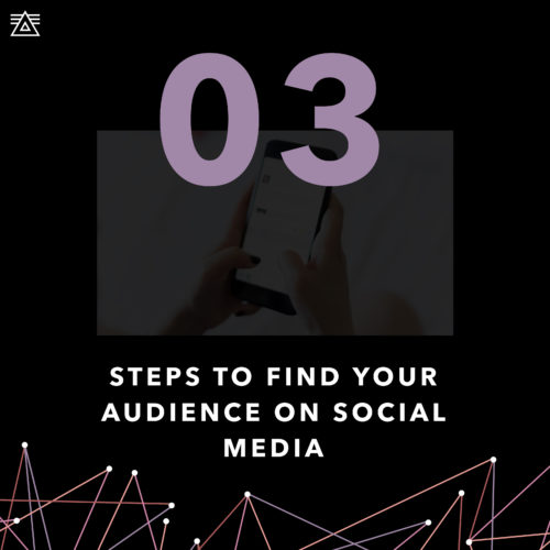 3 Steps to find your audience
